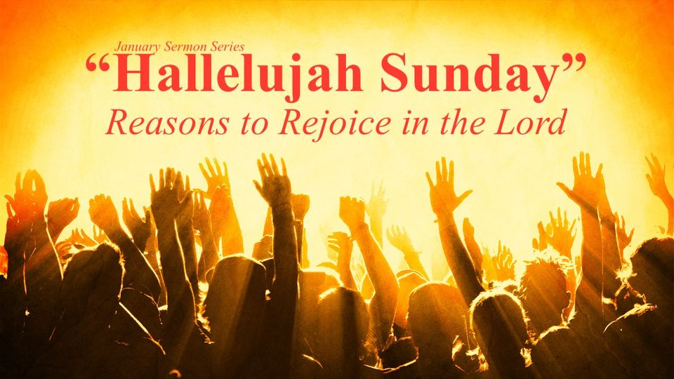 Hallelujah Sunday – Part 1: Why We Praise the Lord